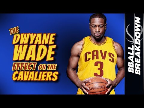 The DWYANE WADE Effect On The CAVALIERS