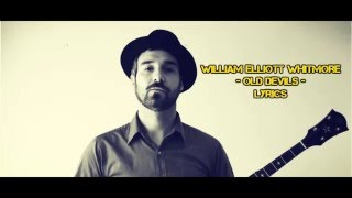 William Elliott Whitmore - Old Devils Lyrics on screen