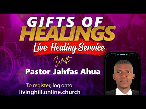 Gifts Of Healings Live | Healing Through The Death, Burial & Resurrection of Christ ~Jahfas Ahua