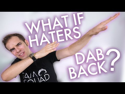 What if haters dab back? (YIAY #349)