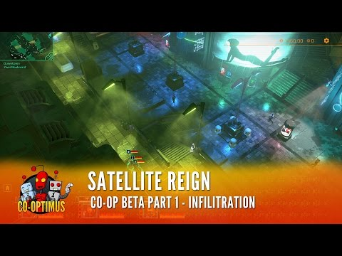 Satellite Reign Co-Op Beta Part 1 - Infilitration