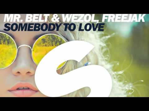 Mr.Belt & Wezol Freejak - Somebody To Love (David K Remix)