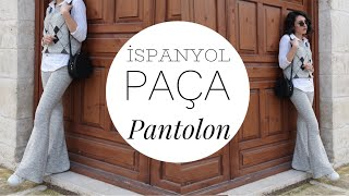 İSPANYOL PAÇA PANTOLON DİKİMİ   Damla Toral