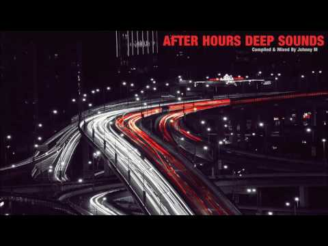 After Hours Deep Sounds  Deep House & Techno Mix   Johnny M