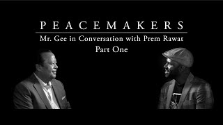 Peacemakers: Mr. Gee in Conversation with Prem Rawat, Part One