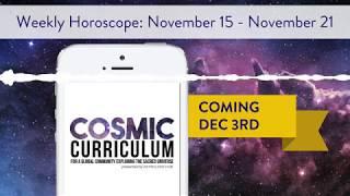 Astrology Hub's Cosmic Curriculum Weekly Horoscope: November 15 - November 21