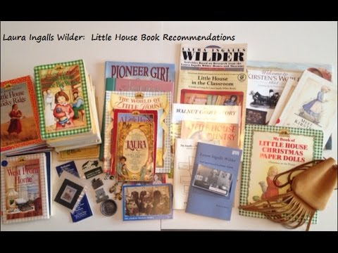 Laura Ingalls Wilder-Little House Books Unit Study Ideas and Recommendations PART 1