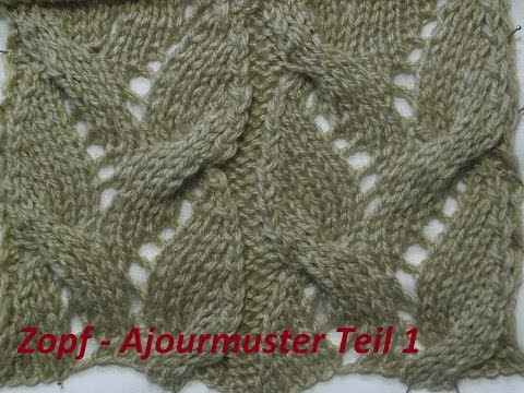 Ajourmuster mit Zopfmuster Teil 1* 010*Muster für Pullover*Mütze*Tutorial Handarbeit Kreativ