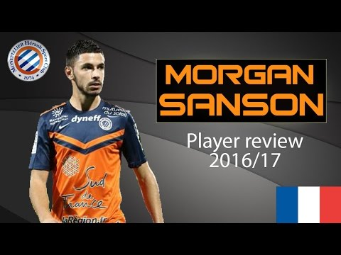 Morgan Sanson | Montpellier HSC | Player review 2016/17 | Skills, goals and assists | HD