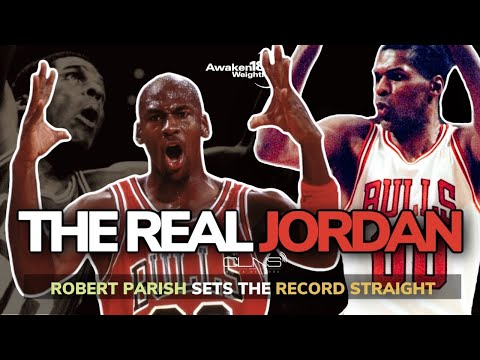 Robert Parish TRUE STORY Of Beef W/ MICHAEL JORDAN During Stint W/ BULLS