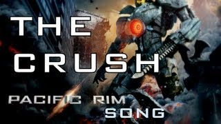 Repeat youtube video PACIFIC RIM SONG - THE CRUSH by Miracle Of Sound