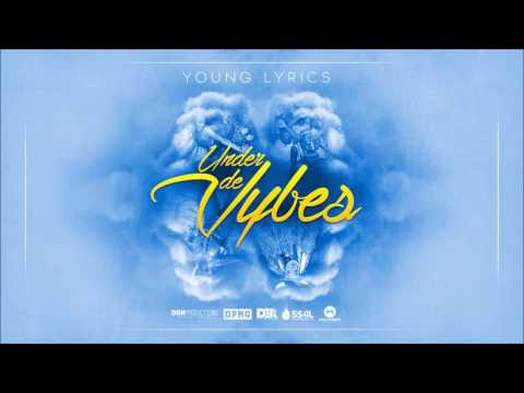 (Antigua Carnival 2016 Soca Music) Young Lyrics - Under De Vybes