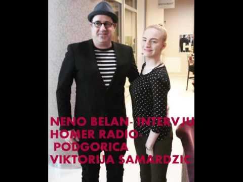 NENO BELAN -INTERVJU HOMER RADIO- VIKTORIJA SAMARDŽIĆ