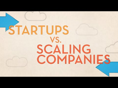 Scaling Your Company: Startups vs. Scaling Companies