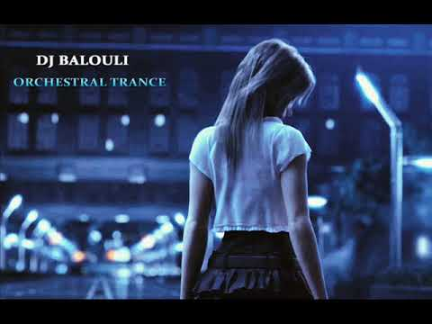 Orchestral Sound Of Trance @ DJ Balouli #Dreams (Epic Love)