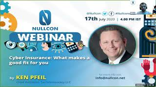 Cyber Insurance: What makes a good fit for you? | Ken Pfeil | NULLCON Webinar