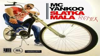 MC Yankoo-Slatka mala Remix