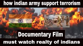 How indian army support Terrorism?Documentary Film.