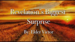 Revelation's Biggest Surprise by Elder Victor
