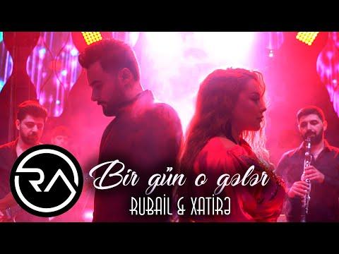 Rubail & Xatire  - Bir gun o geler 2021 (Official Music Video)
