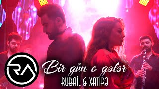 Rubail & Xatire  - Bir gun o geler 2021 (Official Music Video)