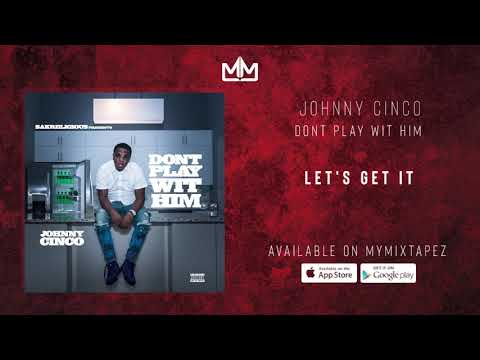 johnny-cinco---let's-get-it-[dont-play-wit-him]