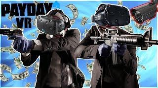 [PAYDAY 2: VR] HOW TO STEAL $50,000+ FROM A BANK AND CAUSE TOTAL CHAOS!