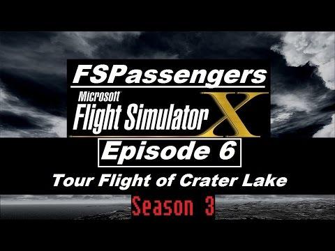 Let's Play FSX: FSPassengers - S3/E6: Crater Lake Tour Flight
