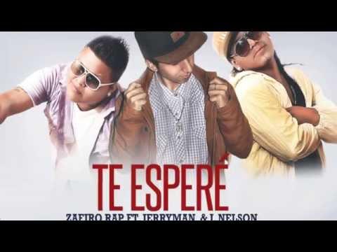 Te esperé - Zafiro Rap feat Jerryman & J Nelson ♫ (LETRA)