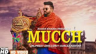 Muchh - Dilpreet Dhillon ft Gurlez Akhtar | New Latest Punjabi Songs 2020