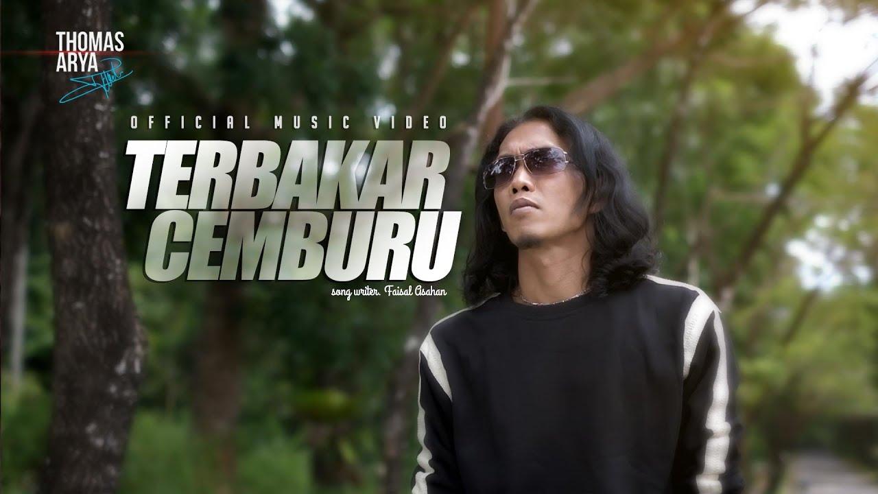 Thomas Arya - Terbakar Cemburu - ( Official Music Video )