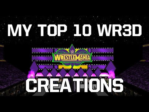 My TOP 10 WR3D creations