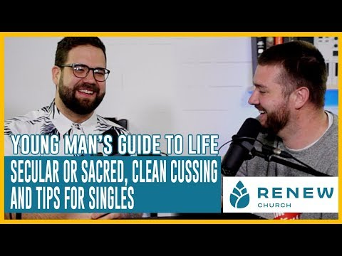 Secular Or Sacred, Clean Cussing & Tips For Singles | S01:E05 Young Man's Guide To Life Podcast