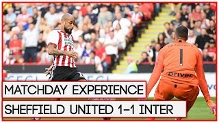 HAPPY TO SIGN MCGOLDRICK | SHEFFIELD UNITED 1-1 INTER | MATCHDAY EXPERIENCE