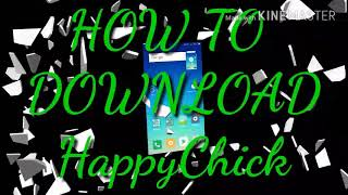 ||  How to download HappyChick || Android || Paid Games = Free in HappyChick || EASIEST WAY ||