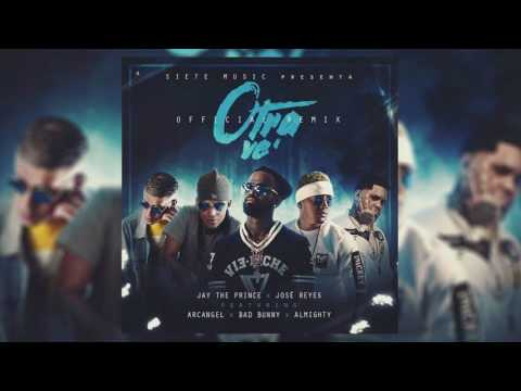Otra Ve Remix - Bad Bunny Ft Almighty, Arcangel, Jose Reyes, Jay The Prince