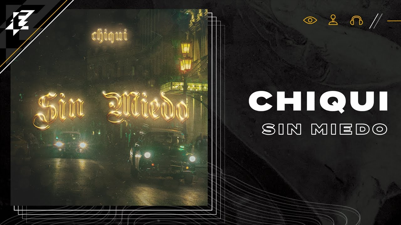 Download Chiqui - Sin Miedo