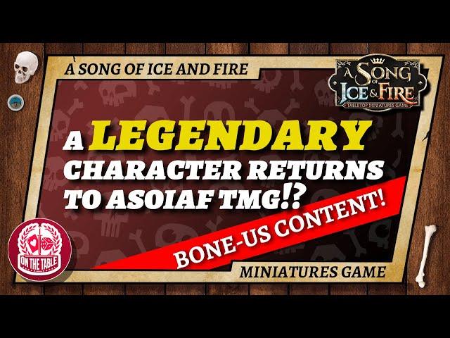 A Legendary Character RETURNS to ASOIAF TMG!?!?!