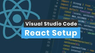 Visual Studio Code React Setup - 5 Tips