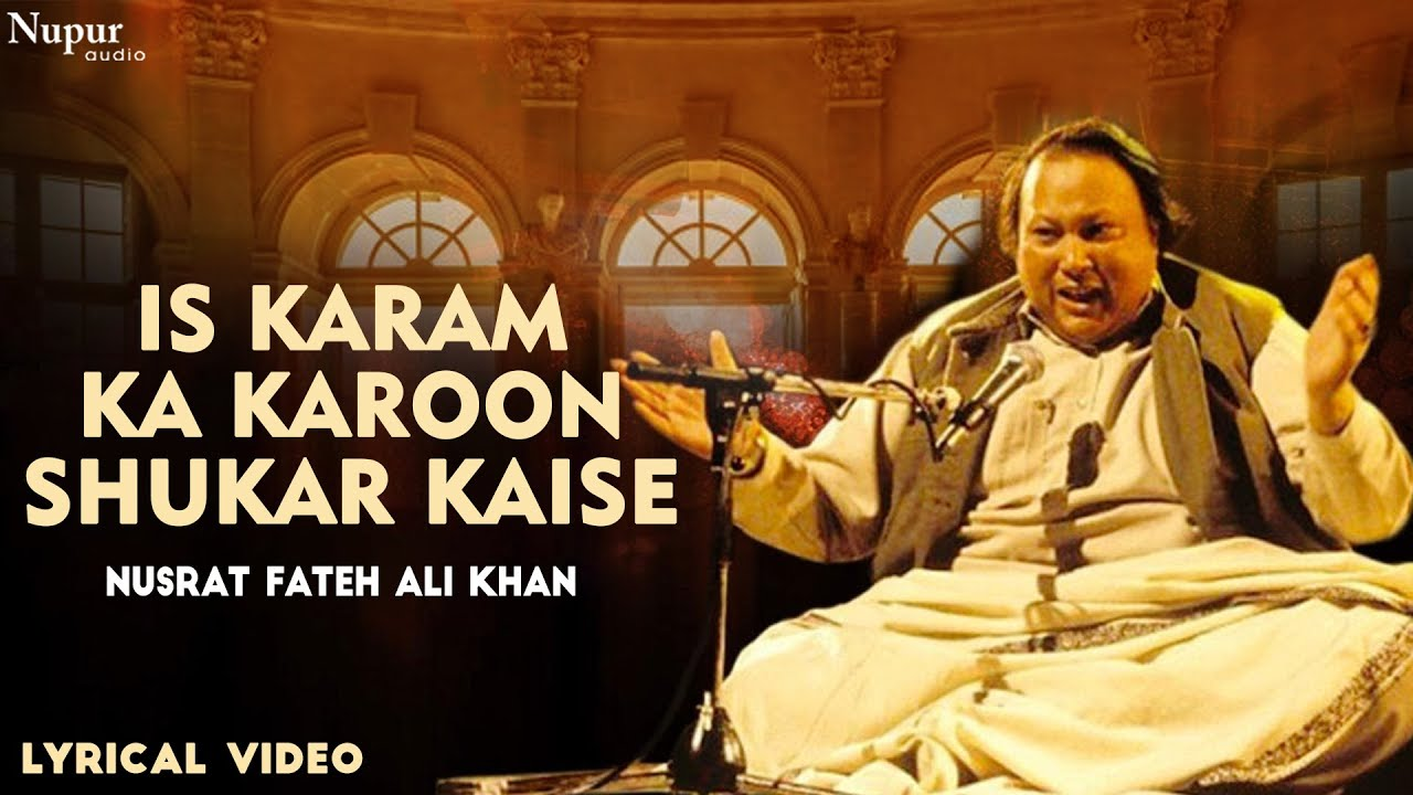 Is Karam Ka Karoon Shukar Kaise Adaa By Nusrat Fateh Ali Khan  Superhit Qawwali