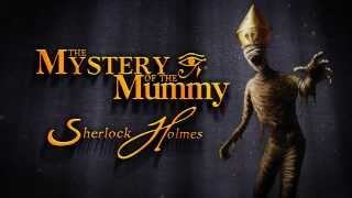SHERLOCK HOLMES I : MYSTERY OF THE MUMMY - Debut Trailer