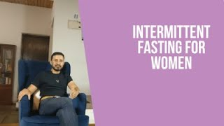 Is Intermittent Fasting good for Women ?