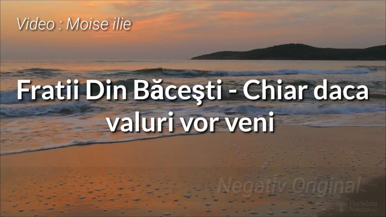 Download Fratii Din Bacesti - Chiar daca valuri vor veni Negativ Original   4K