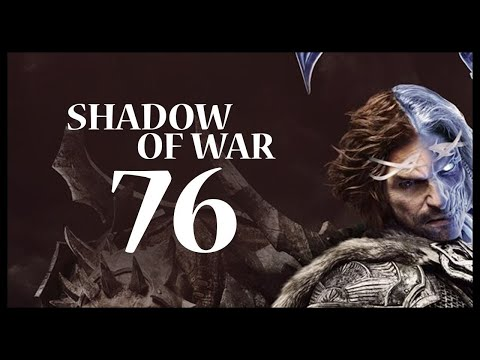 Middle-earth: Shadow of War Gameplay Walkthrough Let's Play Part 76 (OUTLAW TRIBE)
