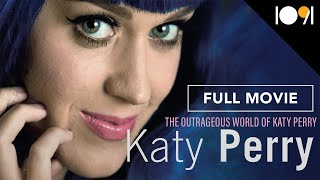 Katy Perry: The Outrageous World of Katy Perry (FULL DOCUMENTARY)