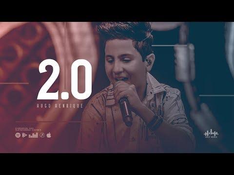 Hugo Henrique - 2.0 (DVD Só Dessa Vez)