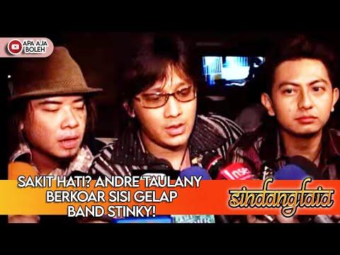 ANDRE TAULANY BONGKAR RAHASIA TENTANG MANTAN PERSONIL BAND STINKY - SINDANG LAIA