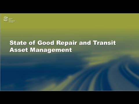 State of Good Repair and Transit Asset Management (2016 Rail Conference)