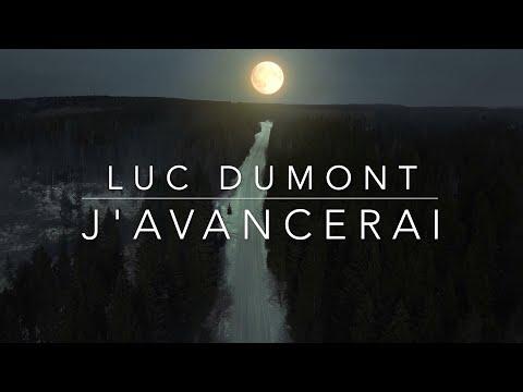 J'AVANCERAI | Luc Dumont - Officiel