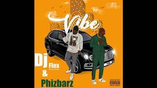 DJ Flex - Vibe (Feat. Phizbarz) Afrobeat